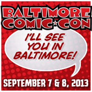 The Baltimore Comic-Con is happy to announce that tickets are now on sale for this year's show, taking place September 7-8, 2013 at the Baltimore Convention Center in downtown Baltimore. […]