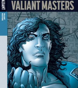 Valiant is proud to announce the upcoming release of Valiant Masters: Eternal Warrior Vol. 1 – The Fist and Steel HC – a new hardcover collection re-presenting the legendary debut […]