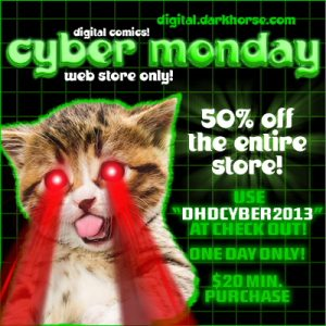 In anticipation of the infamous holiday shopping weekend, Dark Horse Comics is giving you another killer deal for Cyber Monday. Dark Horse Digital is offering comics fans 50% off their […]