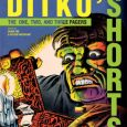 Compilation of Ditko's Short Comics Coming This November IDW Publishing and Yoe Books continue their incisive look at Steve Ditko's work with Ditko's Shorts coming this November. Craig Yoe exclaims, […]
