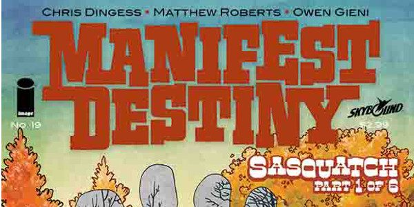 """Issue #19 will mark the beginning of a new chapterin the high-stakeshistorical fantasy Writer ChrisDingess and artist Matthew Roberts return with their biggest MANIFEST DESTINY storyyet, the 6-issue """"Sasquatch"""" arc, […]"""
