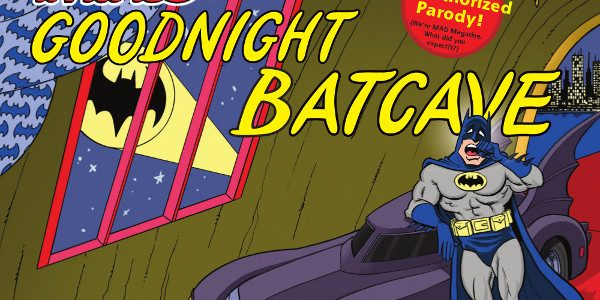 MAD MAGAZINE GIVES CLASSIC BEDTIME STORY A SUPER HERO TWIST GOODNIGHT BATCAVE Just In Time For The Holidays, New Parody Book Arrives November 2 Venture into Batman's secret lair with […]