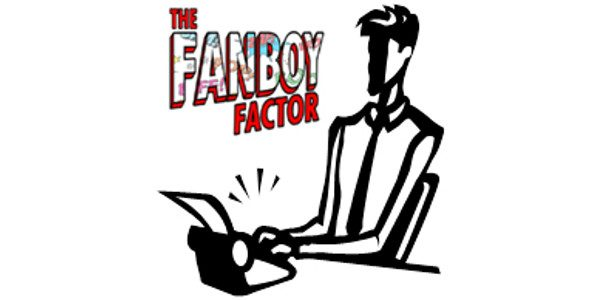 Love pop culture and got something to say? Then The Fanboy Factor wants you! Currently, Fanboy Factor is looking for creative and dynamic reviewers and columnists. Experience is not necessary. […]