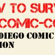 With San Diego Comic-Con this week, as a public service, we at Fanboy Factor would like to offer some generic survival tips to help you out and to get through this con a […]