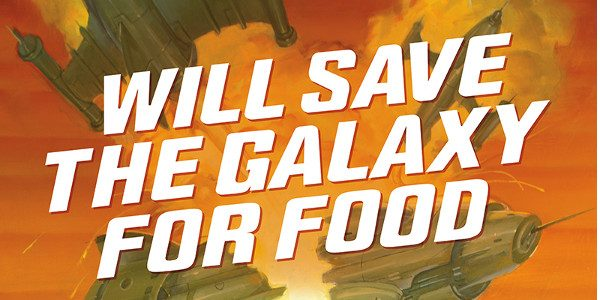 """Dark Horse to Release """"Will Save the Galaxy for Food"""" in Early 2017 Dark Horse is excited to announce the publication of Will Save the Galaxy for Food, written by […]"""