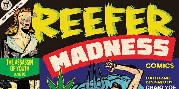 """Dark Horse to publish a paperback edition of """"Reefer Madness"""" Now that 3 states have legalized it for recreational use, 19 for medical use, and with legalization on the November […]"""