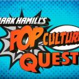 THIS WEEK, on Mark Hamill's Pop Culture Quest…