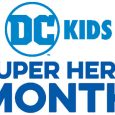 "Digital Activations Include ""Super Hero Training Camp"" with DC SUPER HERO GIRLS and Original YouTube Series DC KIDS Premieres New Episodes Celebrating DC Kids Super Hero Month"