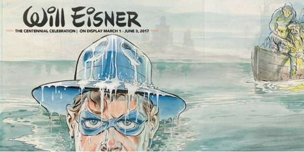 The Society Of Illustrators spotlight the works of Will Eisner. 2017 marks what would have been Will Eisner's 100th birthday. And many places are celebrating that fact with what they […]