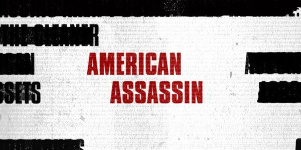 """CBS Films has released the trailer for AMERICAN ASSASSIN. """" order_by=""""sortorder"""" order_direction=""""ASC"""" returns=""""included"""" maximum_entity_count=""""500″] Based on the novel by Vince Flynn, AMERICAN ASSASSIN follows the rise of Mitch Rapp (Dylan […]"""