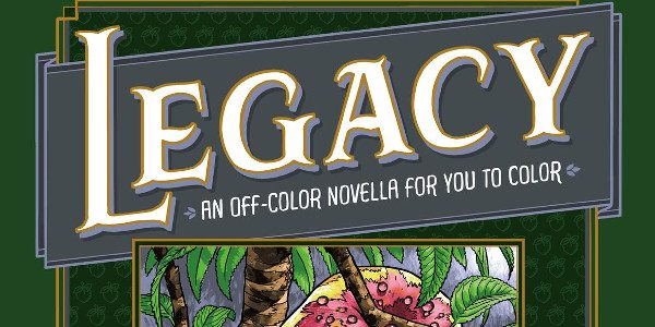 "Announcing ""Legacy: An Off-Color Novella for You to Color"", Illustrated by Mike Norton and Steve Morris "" order_by=""sortorder"" order_direction=""ASC"" returns=""included"" maximum_entity_count=""500″] This fall, Dark Horse Books is publishing bestselling author […]"