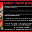 Before BLOODSHOT SALVATION #1 Sends Bloodshot Back Into a World of Violence, Relive Each of His Most Perilous Missions and Win Big!