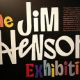 A wonderful exhibition celebrating the magic of Jim Henson