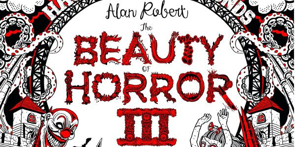 "Alan Robert's Bestselling Coloring Book Horror Series Will Release its Third Volume in 2018 "" order_by=""sortorder"" order_direction=""ASC"" returns=""included"" maximum_entity_count=""500″] The Beauty of Horror goes international as Ghouliana shows us her […]"