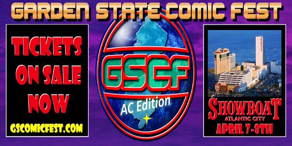 Friendly reminder: Tickets for Garden State Comic Fest: Atlantic City Edition, April 7 & 8 at the Showboat Hotel & Convention Center are going on sale today, Thursday, November 9th at […]