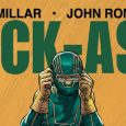 Image Comics is pleased to announce that the bestselling trade paperback collections of the hit comic book series, KICK-ASS by comic book legends Mark Millar (KINGSMAN: THE SECRET SERVICE, HIT-GIRL) […]