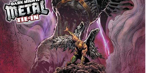 DC's Hawkman Found starts off at issue one this month. And how is it 'FOUND' to read? Let's 'find' out! Jeff Lemire writes, Bryan Hitch pencils, Kevin Nowlan inks, and […]