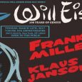 Last year for Will Eisner's 100th birthday, the School of Visual Arts hosted a conversation between Frank Miller and Klaus Jason about Will Eisner. Check out the conversation for yourself:
