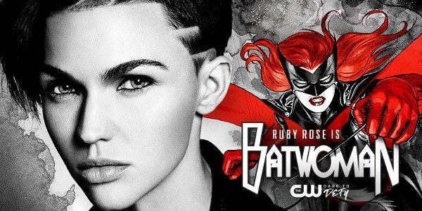 "Ruby Rose has been cast as ""Batwoman"" to appear in The CW's DC Crossover Event in December. As previously announced, the BATWOMAN series is in development for the 2019-20 season. […]"