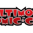 The 19th annual Baltimore Comic-Con returns to the Baltimore Convention Center the weekend of September 28-30, 2018. Tickets are available now for General Admission, VIP, and Ringo Awards! Our Panel schedule is […]