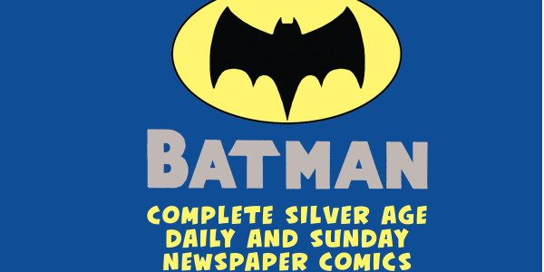 If you like Silver Age Batman, and like it VERY much, you will absolutely LOVE this newly packages Slipcase Edition of Batman Silver Age Newspaper Strips from IDW. IDW, perhaps, […]