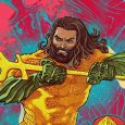 November'ssix-issue JUSTICE LEAGUE/AQUAMAN: DROWNED EARTH eventpits the Justice League against a race of ancient and long-forgotten sea gods and an army of alien mercenaries, reveal shocking secrets about Arthur Curry's […]