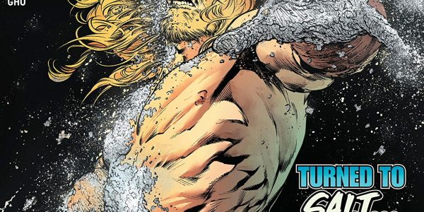 Aquaman continues to impress, and issue 46 of this DC title has some powerful moments. The continuing story arc of Aquaman leads us to a confrontation between powerful forces. In […]