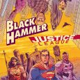 """Black Hammer/Justice League: Hammer of Justice"" Coming July 2019"