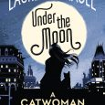 Under the Moon: A Catwoman Tale Written by Lauren Myracle and Illustrated by Isaac Goodhart On sale everywhere books are sold on May 7, 2019 MSRP: $16.99