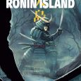 Ronin Island's second issue gets us further into the drama and danger of the Island.