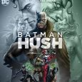 With BATMAN: HUSH arriving on 4K & Blu-ray tomorrow, August 6, Warner Brothers Home Entertainment has released a new clip
