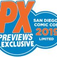 Diamond Comic Distributors is offering nineteen extremely limited PREVIEWS exclusives for this year's Comic-Con International: San Diego (July 17-21).