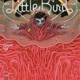 Little Bird #4, from Image Comics, continues to amaze and astound.