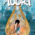 From Writers Guild Award and Inkpot Award-winning writer Marc Bernardin, artist Ariela Kristantina, colorist Jessica Kholinne, letterer Bernardo Brice, and edited by Will Dennis Adora and the Distance is a […]