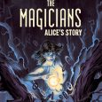 BOOM! Studios bring forth The Magicians: Alice's Story. It's an original graphic novel in hardcover.