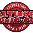 Join the Baltimore Comic-Con this October 18-20, 2019 for the 20th Anniversary Baltimore Comic-Con, appearing at the Inner Harbor's Baltimore Convention Center.
