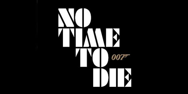 """""""No Time To Die"""" Official Title of the 25th James Bond Film Directed by Cary Joji Fukunaga Produced by Michael G. Wilson and Barbara Broccoli Starring Daniel Craig as James […]"""