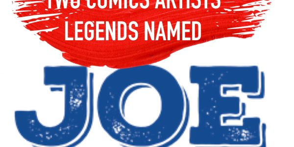 "Legendary Artists Joe Sinnott & Joe Jusko at Syra Con Legendary comics artists Joe Sinnott and Joe Jusko will ""team-up"", in classic Marvel Comics style, for an intimate conversation at […]"