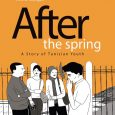 After The Spring: Story of Tunisian Youth, from IDW, takes a look at the disillusioned young people of Tunisia, Africa, in the early 2010s.