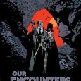 Dark Horse and creator Mike Mignola brings us a really imaginative collection of stories in a hardcover volume. Our Encounters With Evil: Adventures of Professor J.T Meinhardt And His Assistant […]