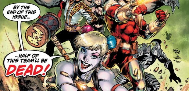 """BY THE END OF THIS ISSUE…HALF OF THIS TEAM'LL BE DEAD!"" –Harley Quinn on the cover of Suicide Squad #1 ""I love this group. But don't get attached."" –Tom Taylor […]"