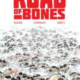 Road of Bones, a trade paperback collecting issues 1-4 of Road of Bones from IDW, is an astonishing slog into Horror.