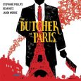 The second issue of The Butcher of Paris, from Dark Horse, continues to bring horror and history to our disbelieving eyes.
