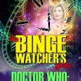 Riverdale Avenue Books has published the first book in the new series The Binge Watchers Guide to Doctor Who, featuring Jodi Whittaker's Doctor, just in time for the international premier […]
