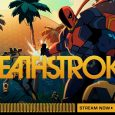 Click below to start streaming DEATHSTROKE!