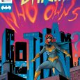 """Batgirl issue 45, from DC, concerns itself with """"Who Owns Gotham?"""" Let's see how this issue fares, as we delve and plunge and immerse ourselves in some socially distancing drama."""