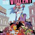 Image Comics brings you an anti-hero, killer of superheroes in a non-kids comic in Pretty Violent on its first volume.