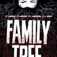 Image Comics releases a graphic novel about a mysterious bloodline which happens to turn every family member into a tree in Family Tree on its first volume.