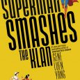 In an interesting combo of retro and revival, DC brings us the compiled Trade collection of Superman Smashes The Klan. It collects the three issues of the 2019/2020 miniseries of […]
