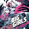 """""""Big Girls is next-level science fiction energy from one of the great powerhouses of American comics."""" —Warren Ellis"""